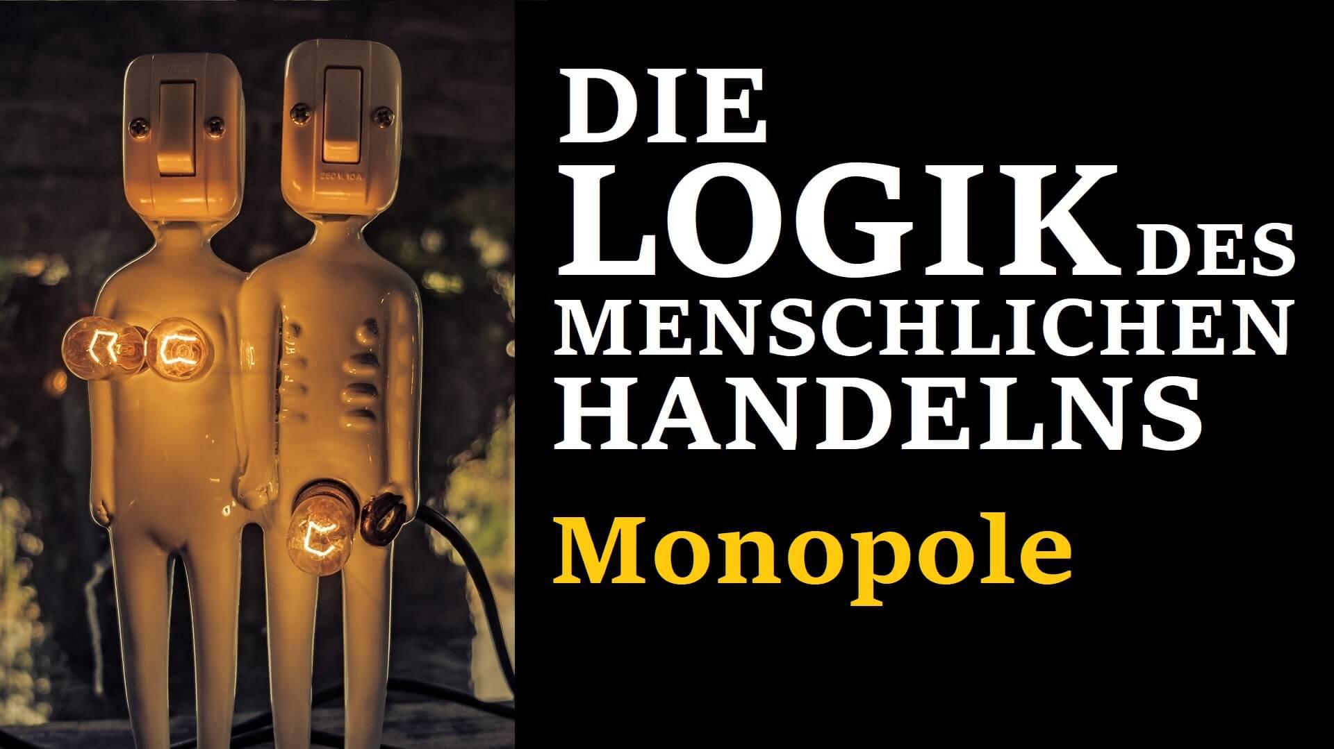Praxeologie Monopole