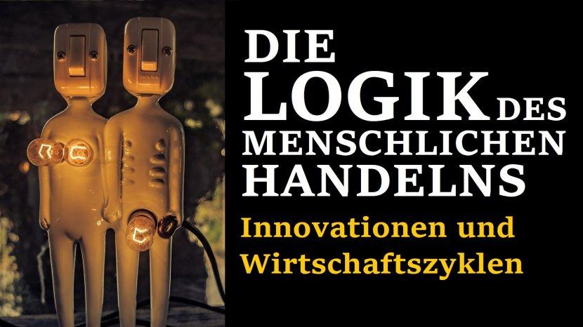 Praxeologie Innovationen Wirtschaftszyklen