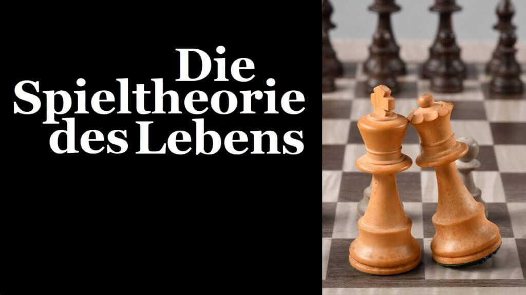Die Spieltheorie des Lebens