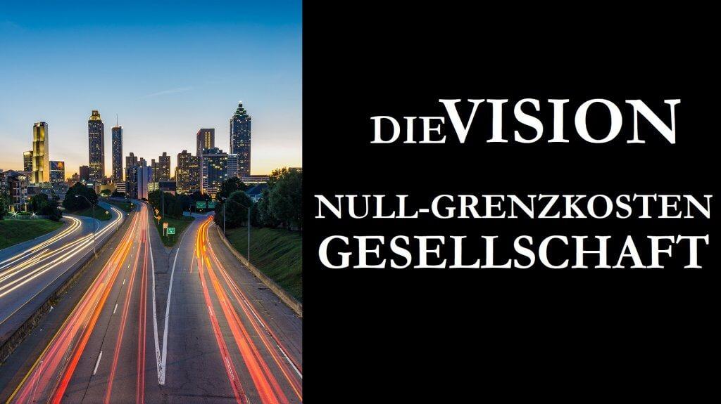 Vision Null-Grenzkosten Gesellschaft