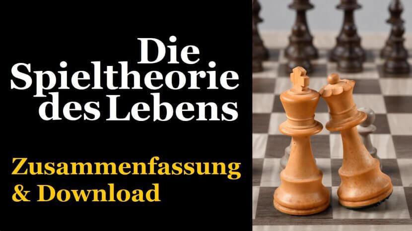 Die Spieltheorie des Lebens: Zusammenfassung und Download
